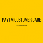 Do You Need A Paytm Customer Care Number? (In 2020)