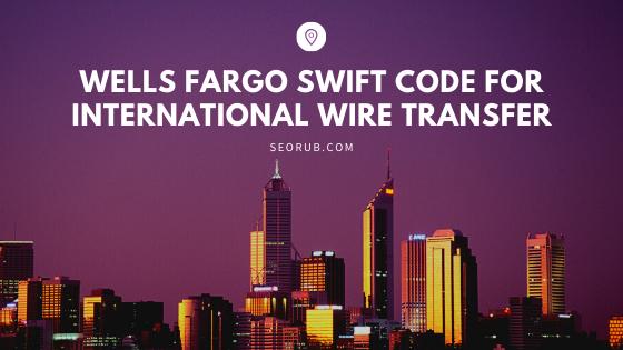 Wells Fargo Swift Code for International Wire Transfer