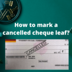 What is Cancelled Cheque Leaf